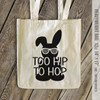 Funny too hip to hop Easter tote bag