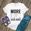 Pride more love less hate unisex Tshirt