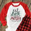 Christmas family eat drink be merry raglan shirt with pants option