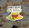 Funny don't bloc my guac vinyl sticker