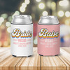 Bachelorette party bride or babe can coolies