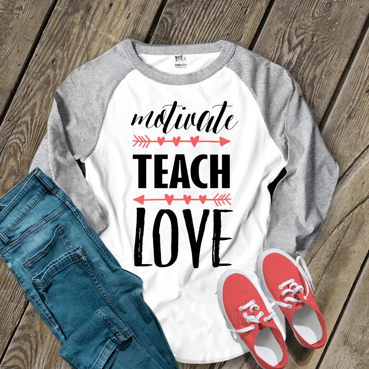 513ff6578 school teacher shirt, love teach motivate unisex raglan shirt