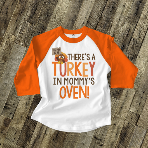 Thanksgiving big bro to be turkey in mommy's oven raglan shirt