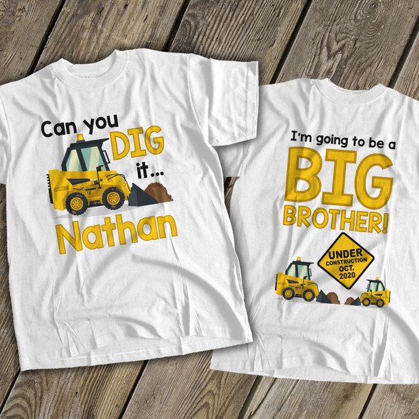 Big brother to be shirt can you dig it under construction pregnancy announcement Tshirt