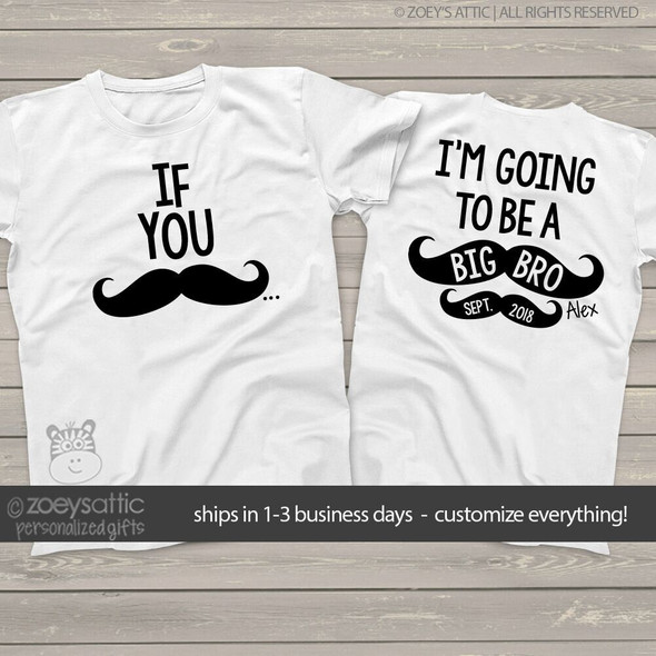 Mustache big brother shirt if you must ask big brother to be pregnancy announcement Tshirt