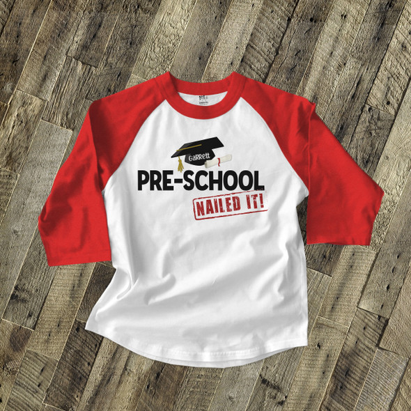 Pre-school graduation shirt graduation cap and diploma nailed it personalized raglan style graduation Tshirt