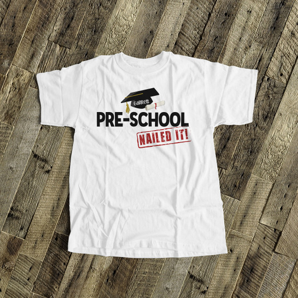 Pre-school graduation shirt graduation cap and diploma nailed it personalized graduation Tshirt
