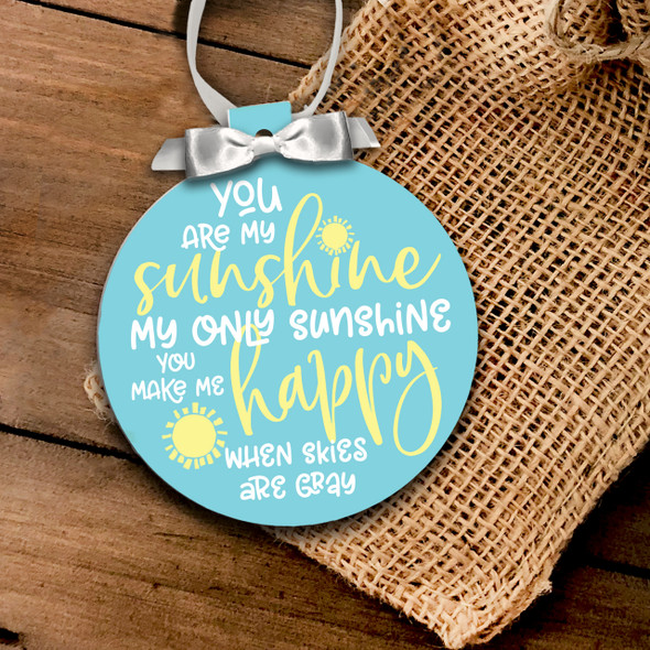 Holiday ornament you are my sunshine my only sunshine Christmas ornament