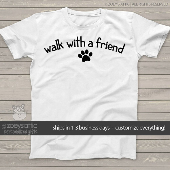 Sweet dog walking shirt walk with a friend paw womens crew or v-neck custom Tshirt