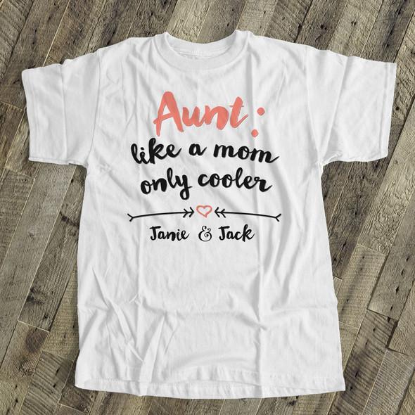 Aunt like mom Tshirt