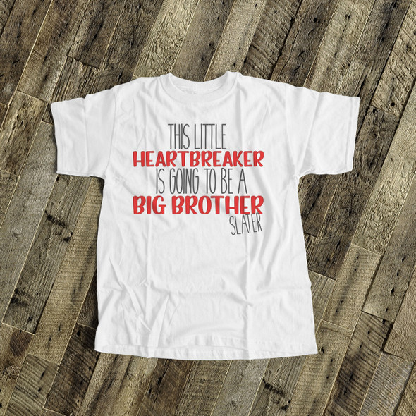 Big brother to be shirt heartbreaker pregnancy announcement Tshirt