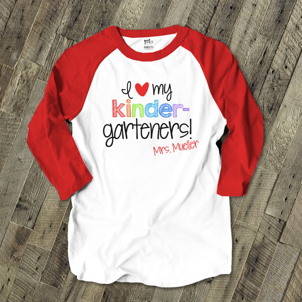Love my kindergarteners or any grade teachers raglan shirt