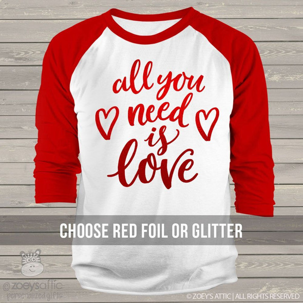 Valentine all you need is love red foil ADULT raglan shirt