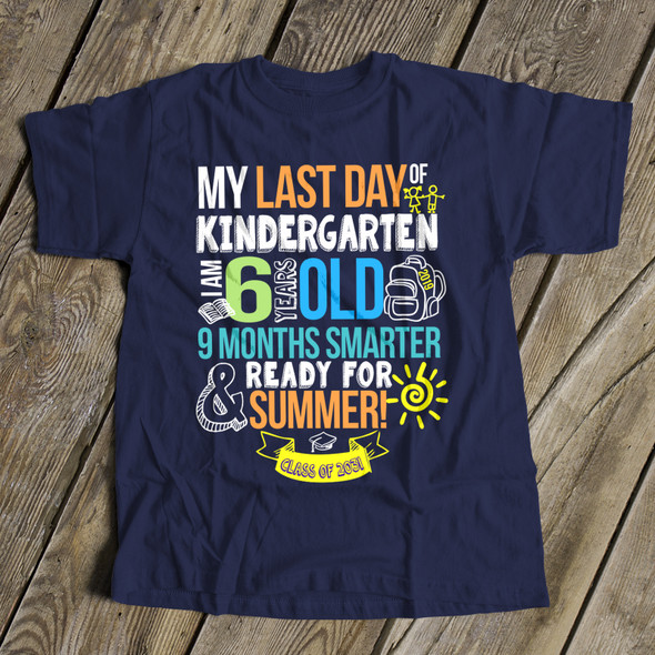 Kindergarten last day 9 months smarter DARK personalized Tshirt