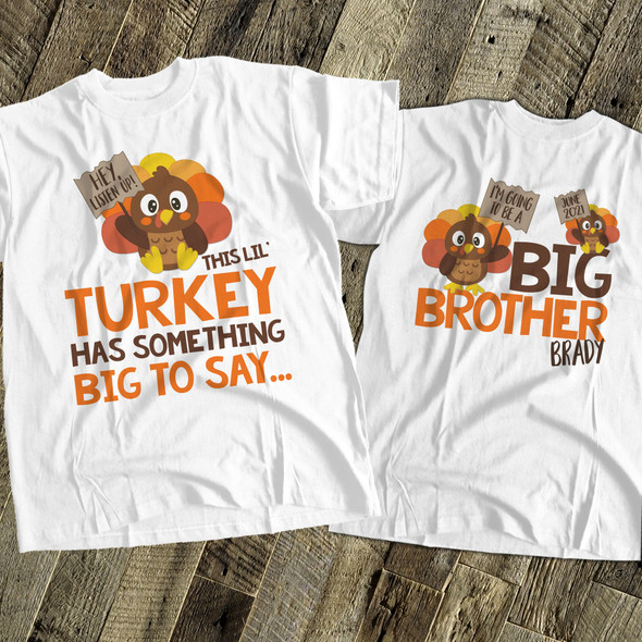 Thanksgiving big brother lil turkey listen up pregnancy announcement Tshirt