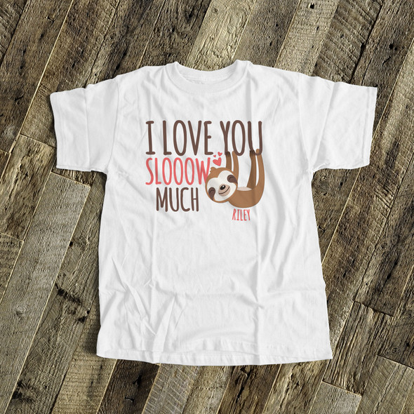 Love you slooow much sloth Tshirt