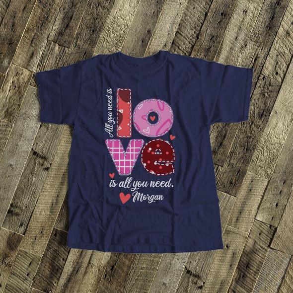 Valentine all you need is love DARK Tshirt or bodysuit