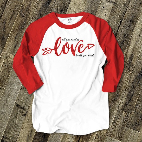 Valentine love is all you need red glitter or foil ADULT raglan shirt