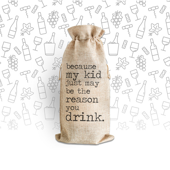 My kid just may be the reason you drink wine bottle canvas tote