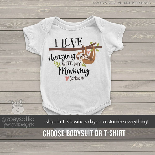Love hanging with my mommy sloth bodysuit or shirt