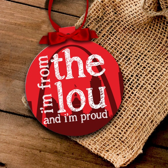 Saint Louis Missouri i'm from the lou and i'm proud holiday ornament