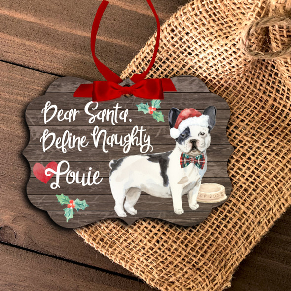 French bulldog dear santa define naughty Christmas ornament