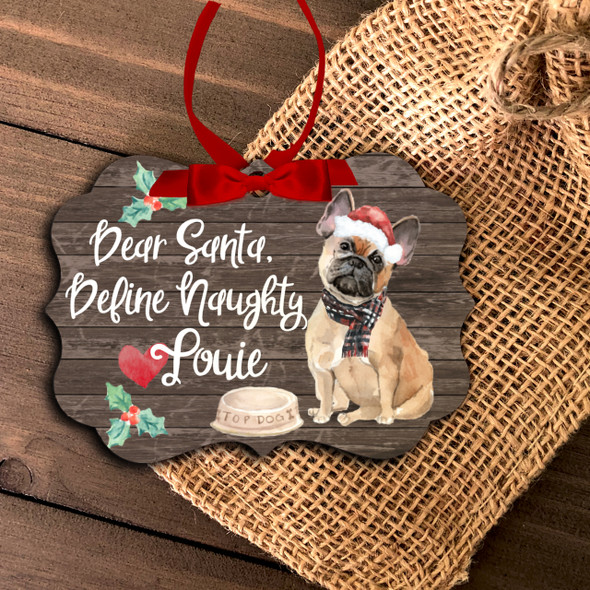 Fawn French bulldog dear santa define naughty Christmas ornament