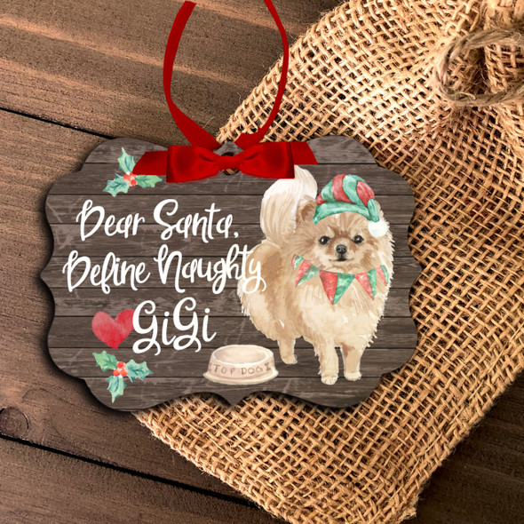 Pomeranian dog dear santa define naughty Christmas ornament