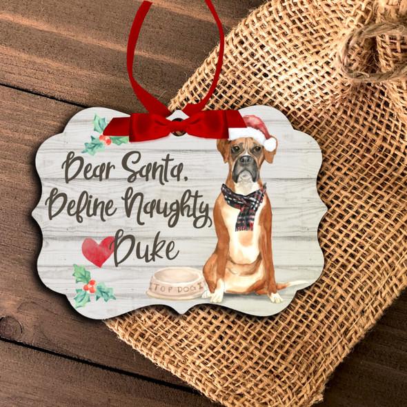 Boxer dog dear santa define naughty Christmas ornament