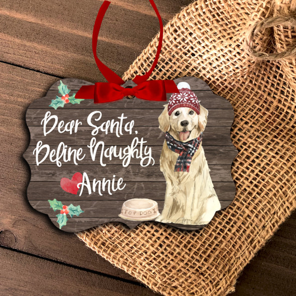 Golden retriever dear santa define naughty Christmas ornament