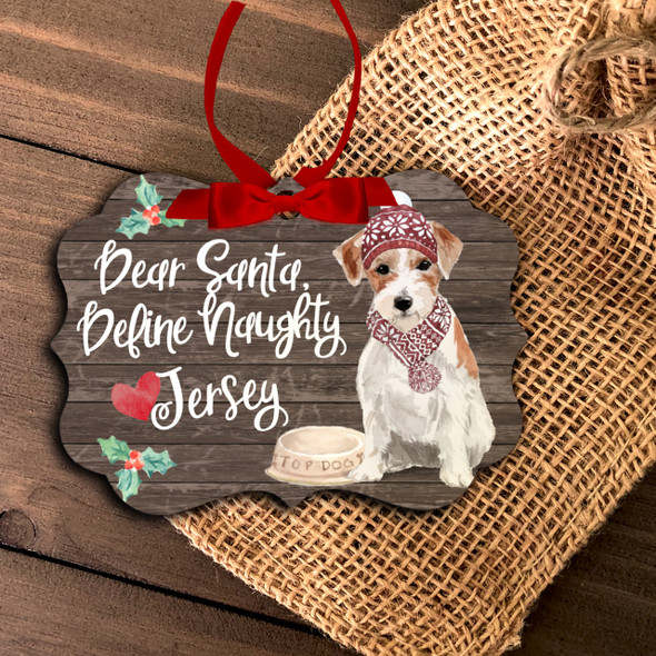 Jack Russell terrier dear santa define naughty Christmas ornament