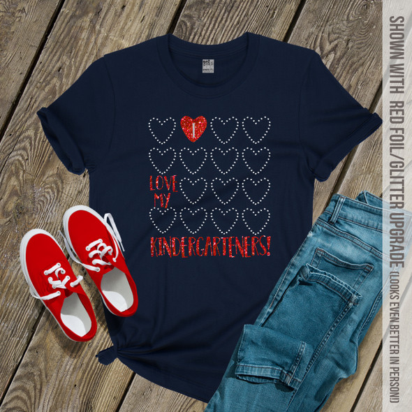 Teacher I love my kindergarteners or any grade glitter or foil heart Valentine DARK shirt