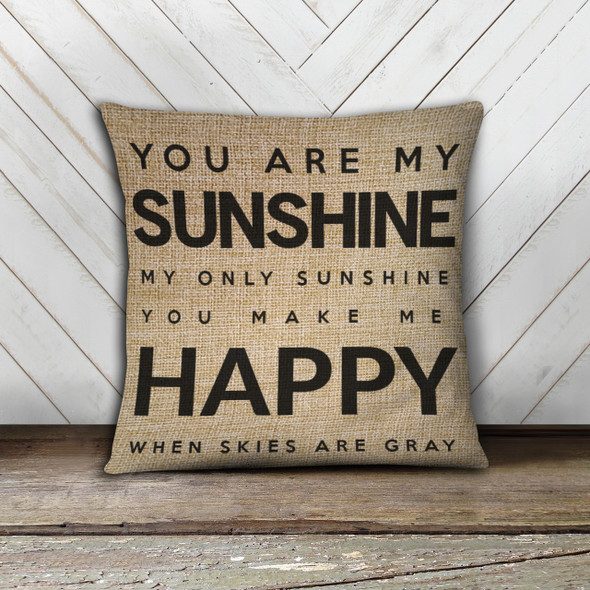 You are my sunshine faux burlap throw pillowcase pillow