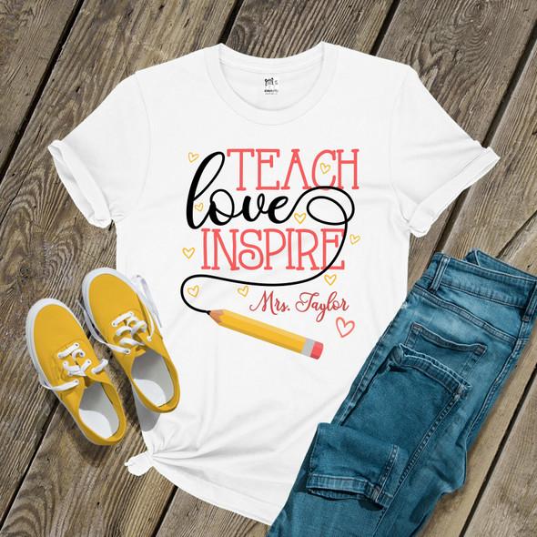 Teach love inspire Tshirt