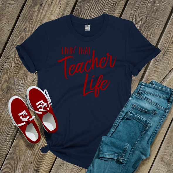 Teach livin' that teacher life DARK shirt