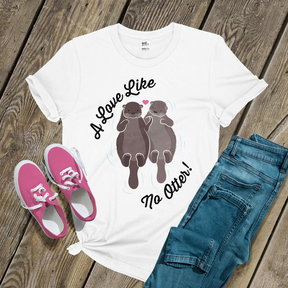Mothers Day a love like no otter Tshirt