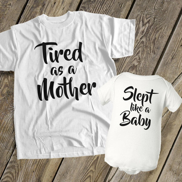 Funny tired as a mother slept like a baby matching t-shirt bodysuit gift set