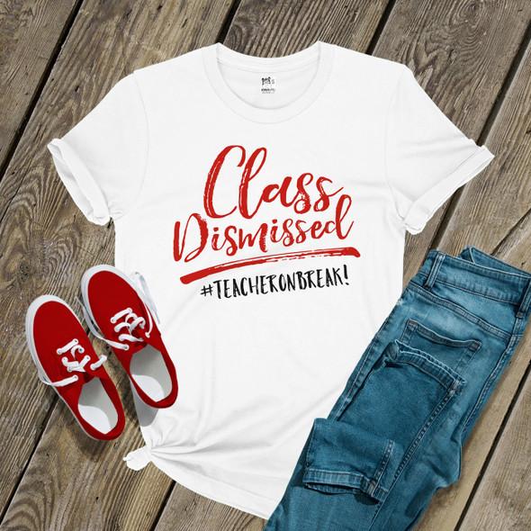 Teacher gift class dismissed teacher on break crew neck or vneck shirt