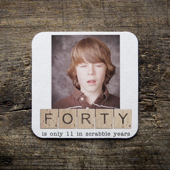 Birthday 40 is only 11 word tile pulpboard photo coasters
