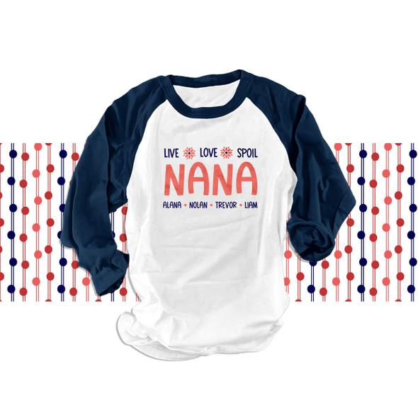 Nana live love spoil personalized ADULT raglan shirt