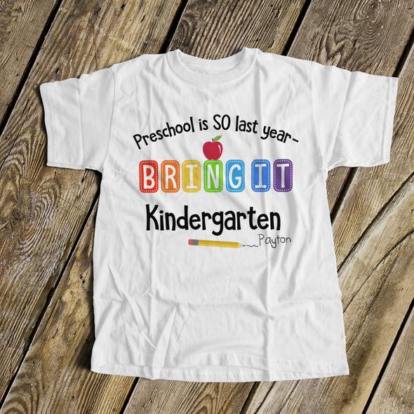 Back to school preschool is so last year bring it personalized Tshirt