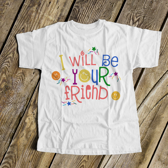 I will be your friend anti-bullying Tshirt