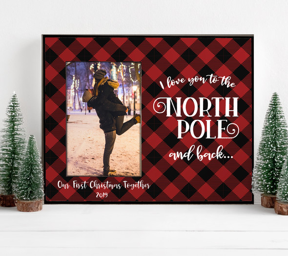 First Christmas couples I love you to the North Pole and back buffalo plaid photo frame