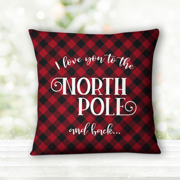 I love you to the North Pole and back red buffalo plaid pillowcase pillow