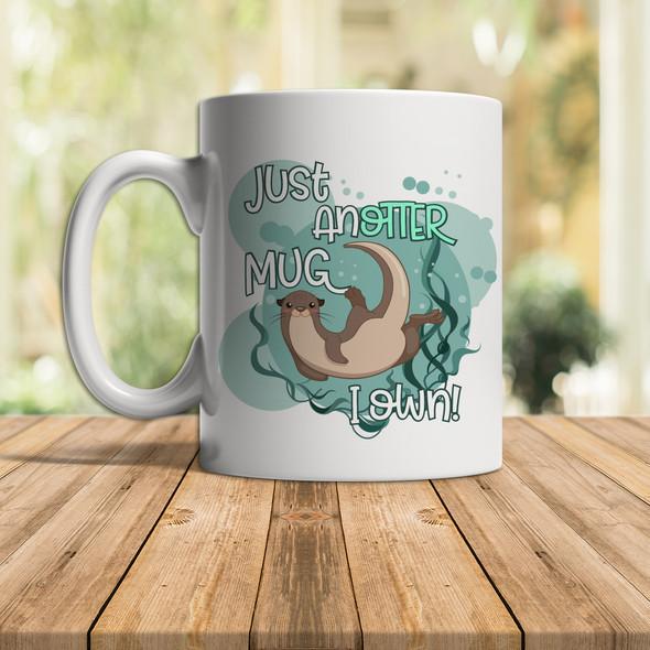 Funny just anotter mug I own coffee mug
