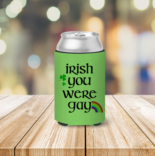 St. Patrick's Day irish you were gay can coolie