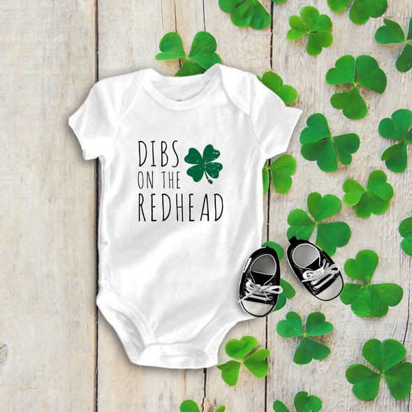St. Patricks Day dibs on the redhead bodysuit or Tshirt
