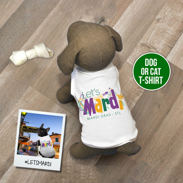 Mardi Gras STL let's mardi pet dog or cat Tshirt