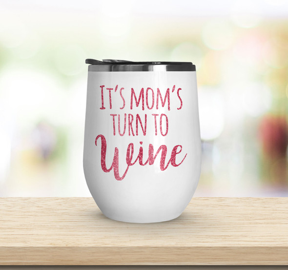 Funny mom's turn to wine stainless steel wine tumbler