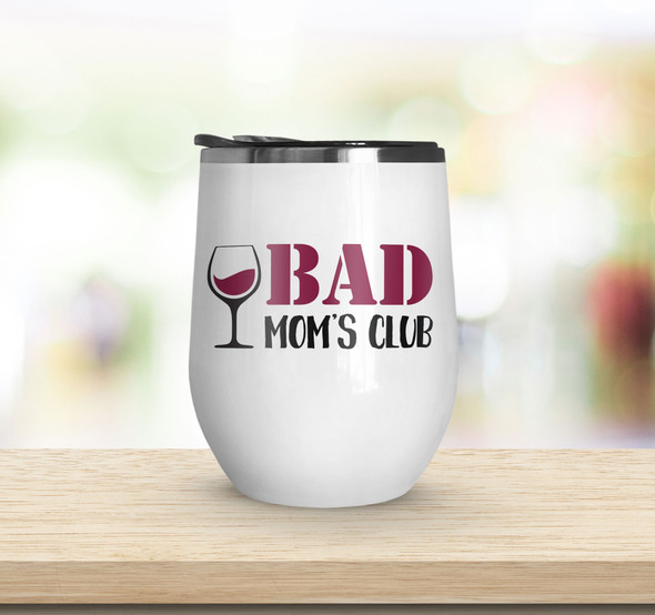 Funny bad mom's club stainless steel wine tumbler